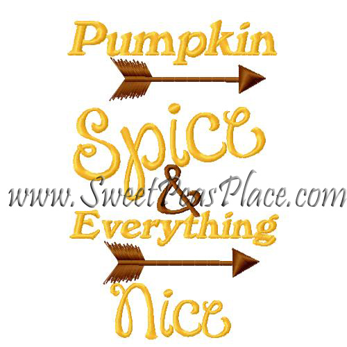 Pumpkin Spice and Everything Nice Embroidery Design